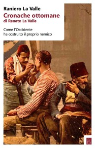 raniero-la-valle-libro-cronache-ottomane